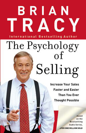 The psychology of selling Brian Tracy