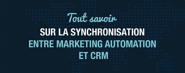 Infographie « Tout savoir sur la synchronisation entre marketing automation et CRM »
